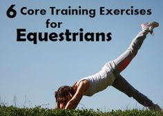 A majority of professional equestrians will tell you that the most essential element of any rider's fitness is their core strength.  Having a strong and stable core supports good posture, balance/stability in the saddle, a fluid and following seat, and overall body alignment.