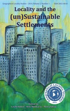 GLS 2: Locality and the (un)Sustainable Settlements (2014) http://www.frugeo.co.uk/gls2.html