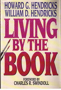 Living By The Book --Howard Hendricks & William Hendricks Out Of Print!!