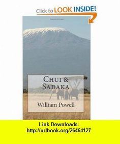 Chui and Sadaka (9781463791919) William Powell , ISBN-10: 1463791917  , ISBN-13: 978-1463791919 ,  , tutorials , pdf , ebook , torrent , downloads , rapidshare , filesonic , hotfile , megaupload , fileserve