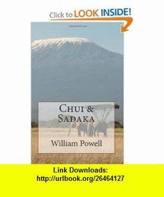 Chui and Sadaka (9781463791919) William Powell , ISBN-10: 1463791917  , ISBN-13: 978-1463791919 ,  , tutorials , pdf , ebook , torrent , downloads , rapidshare , filesonic , hotfile , megaupload , fileserve
