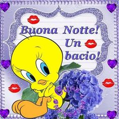 Buonanotte un bacio Funny Moments, Good Night, Tweety, Wish, Life Quotes, In This Moment, Fictional Characters, Italian Life, Genere