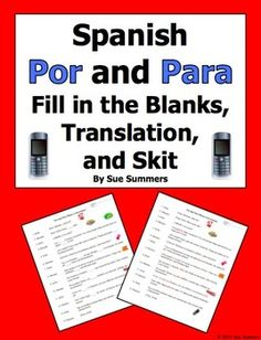 Spanish Por and Para Fill in the Blanks, Skit, and Translation by Sue Summers