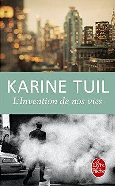L'Invention de nos vies, Karine Tuil