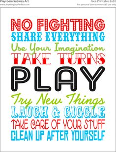 playroom printable - make a poster for playroom. LOVE IT! now maybe I won't have to actually say these things all the time?