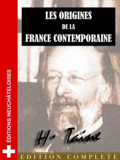 Les origines de la France contemporaine (les 5 tomes) (French Edition) by H. Taine, http://www.amazon.com/dp/B005BTRFIK/ref=cm_sw_r_pi_dp_1JP1qb0B23BM2