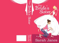 The Bride's Sister $50 for e-cover $100 for paper & e-cover