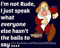 Funny True Quotes, Sassy Quotes, Sarcastic Quotes, Qoutes, Life Quotes, Funny Cartoons, Funny Jokes, Hilarious, Grumpy Dwarf