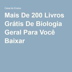 Mais De 200 Livros Grátis De Biologia Geral Para Você Baixar