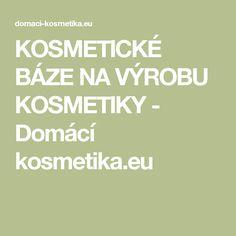 KOSMETICKÉ BÁZE NA VÝROBU KOSMETIKY - Domácí kosmetika.eu