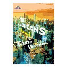 Buy The Americans by Chitra Viraraghavan and Read this Book on Kobo's Free Apps. Discover Kobo's Vast Collection of Ebooks and Audiobooks Today - Over 4 Million Titles! Nonfiction, Free Apps, Audiobooks, Novels, Ebooks, This Book, Author, American, Reading