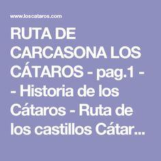RUTA DE CARCASONA LOS CÁTAROS - pag.1 - - Historia de los Cátaros - Ruta de los castillos Cátaros