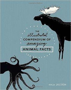 The Illustrated Compendium of Amazing Animal Facts: Maja Säfström: 9781607748328: AmazonSmile: Books
