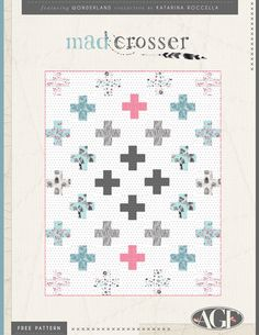 Free Quilt Pattern from Art Gallery Fabrics : Mad Crosser Quilt | Plus Quilt