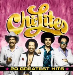 The Chi-Lites - 20 Greatest Hits