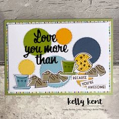 Stamp Review Crew | Nothing's Better Than – kelly kent Pretty Fonts, Cards For Friends, Love You More Than, Cute Images, You're Awesome, Birthday Greetings, Stampin Up Cards, Pattern, Catalog
