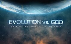 Evolution vs. God: Shaking the Foundations of Faith, Featuring Ray Comfort  (The latest creationist, pseudo-science claptrap)