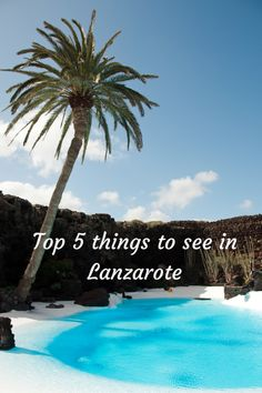 Lanzarote travel guide - top 5 things to see and do in Lanzarote, Canary Islands, Spain #lanzarote #sightseeing