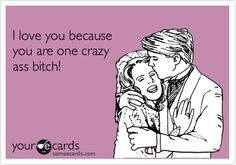 I am a CRAZY BITCH QUOTES - Google Search