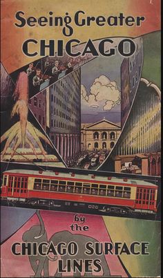 Chicago Surface Lines poster, 1930s, Chicago [I'm guessing 1930-32 or 1935+ since there are no images relating to the World's Fair]