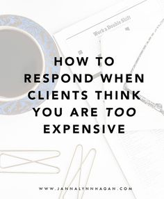 How to Respond When Clients Think You Are Too Expensive — Business advice and tips for small biz owners, graphic designers, and creative entrepreneurs. Inbound Marketing, Digital Marketing Strategy, Content Marketing, Marketing Ideas, Marketing Strategies, Business Advice, Business Planning, Online Business, Business Education