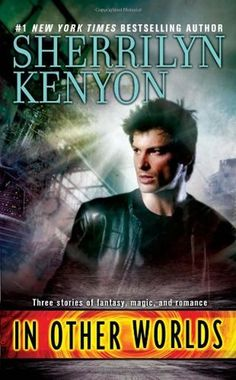 In Other Worlds by Sherrilyn Kenyon (The League #3.5; The Dark Hunter #1.5)