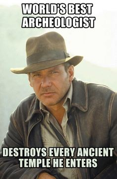 Funny pictures about The Indiana Jones way. Oh, and cool pics about The Indiana Jones way. Also, The Indiana Jones way. Film Meme, Movie Memes, Funny Memes, Hilarious, Jokes, Book Memes, Harrison Ford, Indiana Jones, Pranks