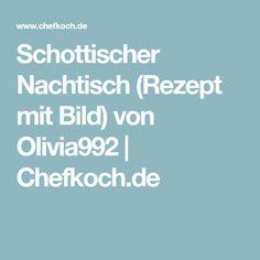 Schottischer Nachtisch (Rezept mit Bild) von Olivia992 | Chefkoch.de