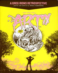 Greg Irons (29 September 1947  14 November 1984 USA) was a poster artist underground cartoonist ... Greg Irons (29 September 1947  14 November 1984 USA) was a poster artist underground cartoonist animator and tattoo artist. In 1967 Irons began doing posters for Bill Graham at the Fillmore Auditorium. He went to London to work on Yellow Submarine then returned to San Francisco and continued to work on music posters and album covers. At the same time he began to publish in underground comic…