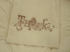Hand Stamped Muslin Gift Bags  Thanks by frenchcountry1908 on Etsy, $1.50