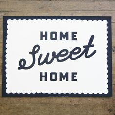 Home Sweet Home Script Silkscreen Poster.  Just found this after linking to their snow day sale.  It's 30% off today :)  I LOVE it.