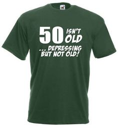 50 Isn't Old T-Shirt, Funny 50th birthday gifts / presents for men | eBay