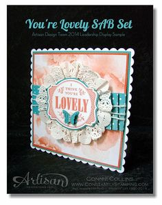 Connie Collins: Constantly Stamping: Leadership 17 - You're Lovely Card - 3/14/14 (SU/ 2014 SAB: You're Lovely)  (Pin#1: Doilies.  Pin+: Sentiment Focus)