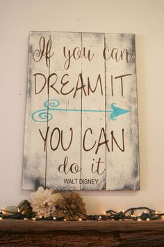 If You Can Dream It You Can Do It Pallet Sign Walt Disney Inspirational Wall Art Shabby Chic Farmhouse Chic Rustic Country Decor Vintage #ShabbyChicCountryDecor