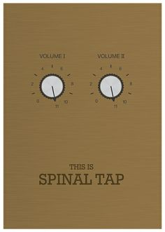 This is Spinal Tap.