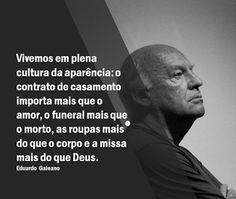 *Por Via Das Dúvidas*: Cultura Da Aparência * Eduardo Galeano - Uruguais