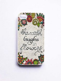 The Earth Laugh In Flowers Quote Phone Cases For iPhone, Samsung, Sony | Feeiva