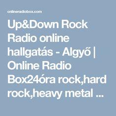 Up&Down Rock Radio online hallgatás -  Algyő   Online Radio Box24óra rock,hard rock,heavy metal az UP&Down Rock Rádióban 24hr rock, hard rock, heavy metal on UP & Down Rock Radio