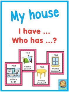 I have... Who has ...? This ESL game can be played to practice English house…