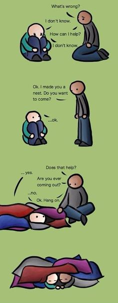 this describes perfectly how i feel so often. I don't know how to tell people what's wrong, I just know that I feel horrible about myself and my life. Crawling into bed and pulling up the covers is sometimes just the best way to deal with it. -hannah