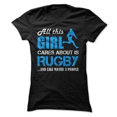 All this Girl Cares About Is Rugby And Like Maybe 3 People (Blue) T Shirts…