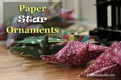 paper star ornament by A Life in Balance, via Flickr