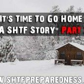 """""""It's Time To Go Home – A SHTF Story"""" Part 3"""