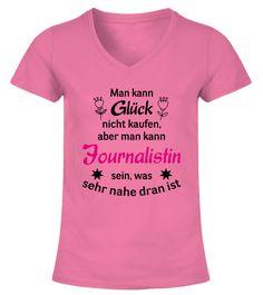 Journalistin - Glück  #gift #idea #shirt #image #funnyshirt #bestfriend