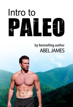 Intro to Paleo: Quick-Start Diet Guide to Burn Fat, Lose Weight, and Build Muscle - http://bhealthydiet.com/intro-to-paleo-quick-start-diet-guide-to-burn-fat-lose-weight-and-build-muscle/