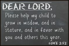 A Back to School Prayer for our Kids - I Can Teach My Child! A wonderful prayer based on the verse Luke and Jesus grew in wisdom and stature, and in favor with God and man. Back To School Prayer, Prayer For Son, Prayer For Parents, Prayer For My Children, Family Prayer, First Day Of School Quotes, Back To School Quotes, 1st Day Of School, School Days