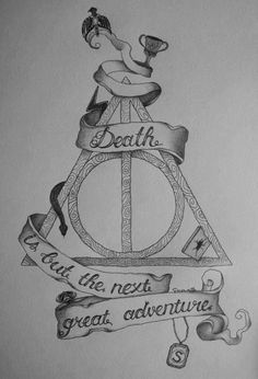 """Harry Potter - Deathly Hallows symbol with """"Death is but the next great adventure"""" quote by Albus Dumbledore. Images Harry Potter, Theme Harry Potter, Harry Potter Drawings, Harry Potter Quotes, Harry Potter Love, Harry Potter Tattoos Sleeve, Symbol Tattoos, I Tattoo, Cool Tattoos"""