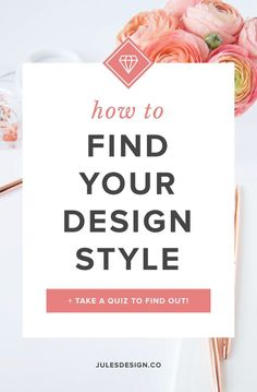 How to find your design style. Take a quiz to find out! Establishing a design style will help you to gain clarity on what you want your brand visuals to look like. Your designer will bring your vision to life but it's always helpful to have a few adjectives in mind that describe your design style. This will make a great jumping off point for your next design project!