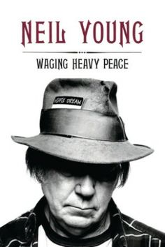 Neil Young's Waging Heavy Peace: The Surprising Side of the Music Legend | Everyday eBook