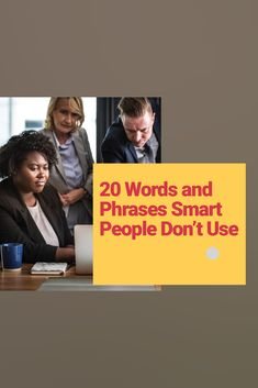 Avoid these words and phrases if you want your writing to appear intelligent. Business Writing, Smart People, Textbook, Insight, Communication, Author, Student, Teaching, Words